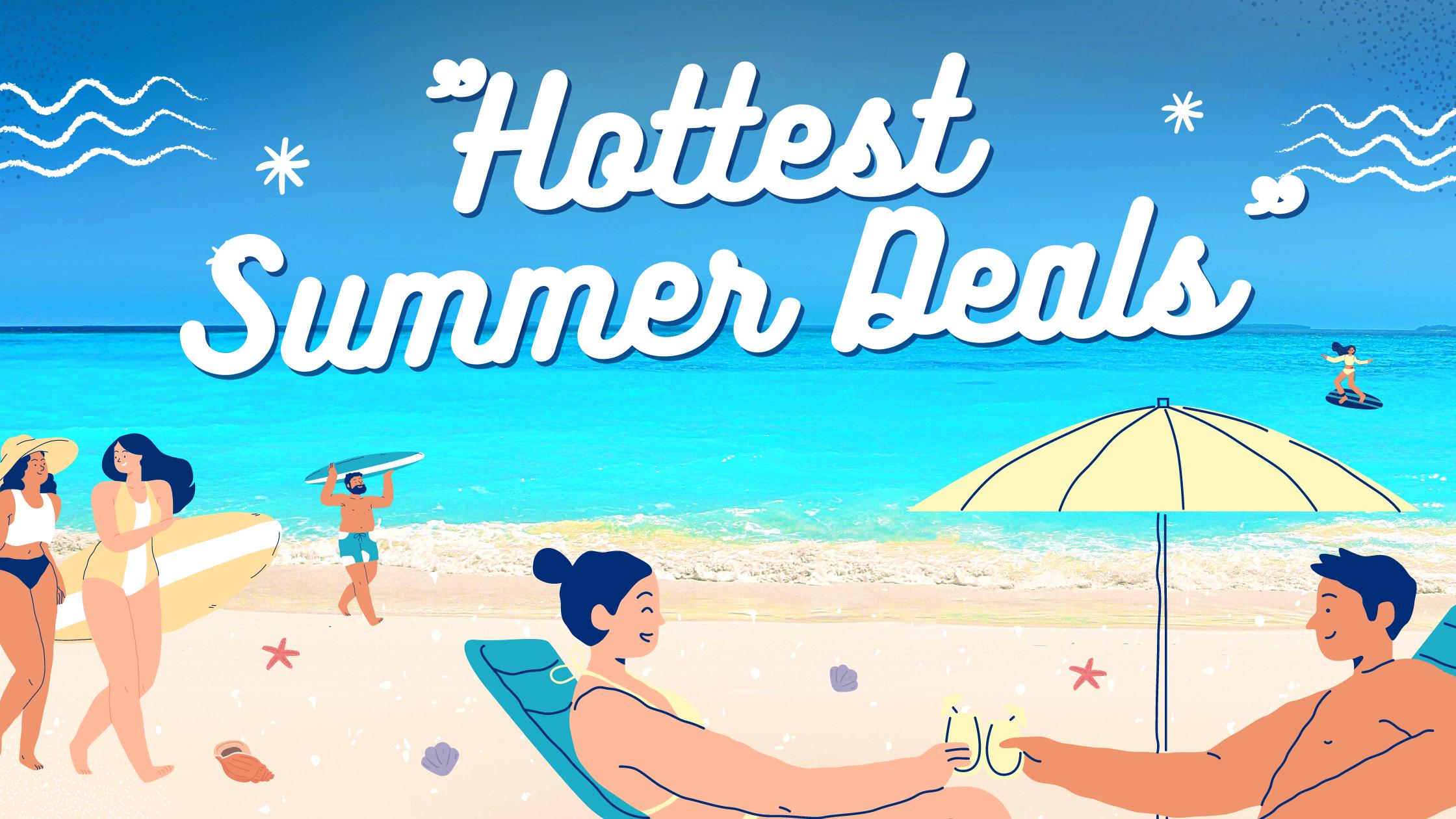 hottest summer deal
